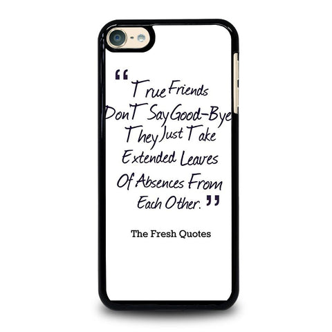 FRIENDS QUOTE GOODBYE iPod Touch 4 5 6 Generation 4th 5th 6th Case - Best Custom iPod Cover Design