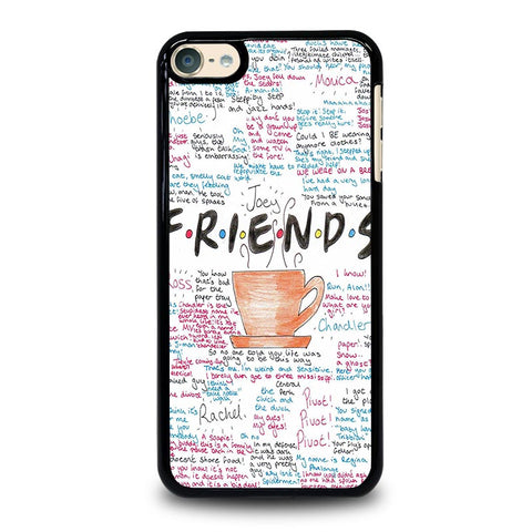 FRIENDS TV SHOW QUOTES iPod Touch 4 5 6 Generation 4th 5th 6th Case - Best Custom iPod Cover Design