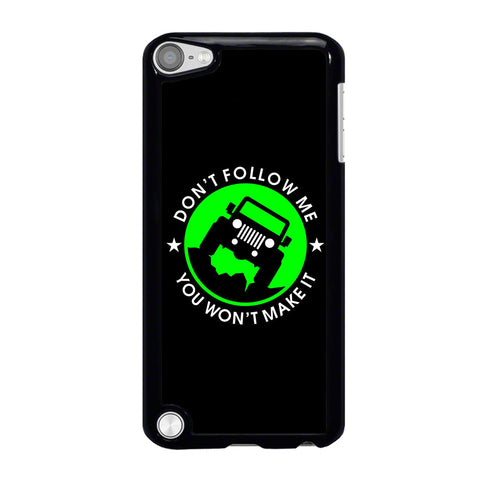JEEP DONT FOLLOW ME QUOTES-ipod-touch-5-case