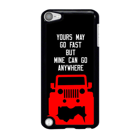 JEEP YOURS MAY GO FAST-ipod-touch-5-case