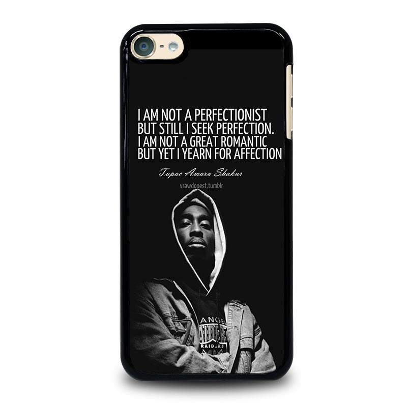 Quote Inspiration Tupac 2pac Ipod Touch 4 5 6 Generation 4th 5th 6th