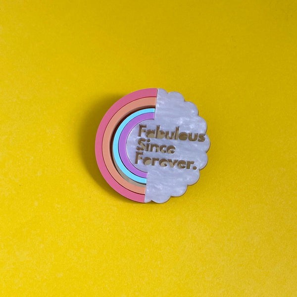 'Fabulous Since Forever' Brooch