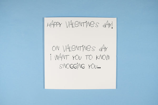 Happy Valentine's Day - Snogging You Makes My Willy Grow!