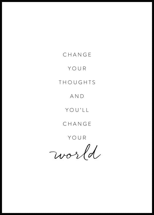 Change your thoughts and change your world poster