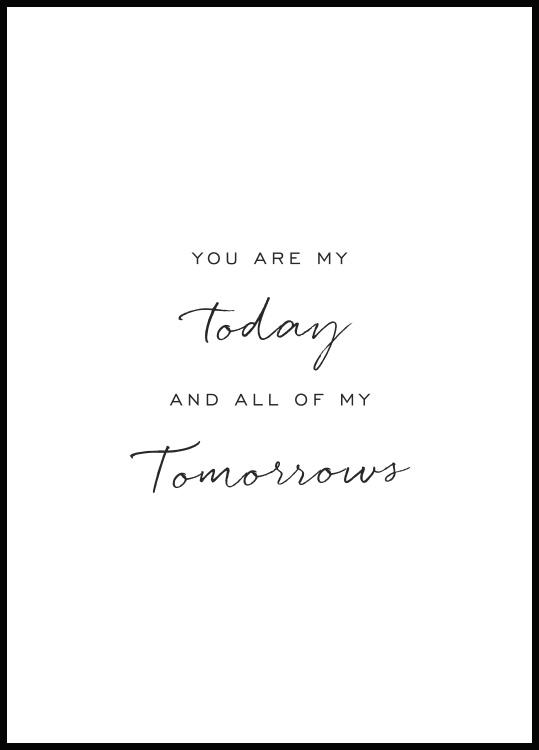 text poster you are my today and all of my tomorrows