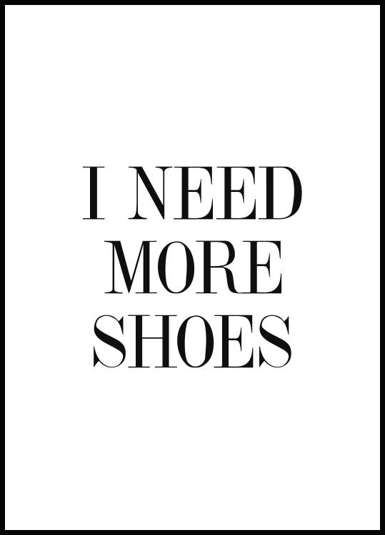 I need more shoes poster in black wooden frame