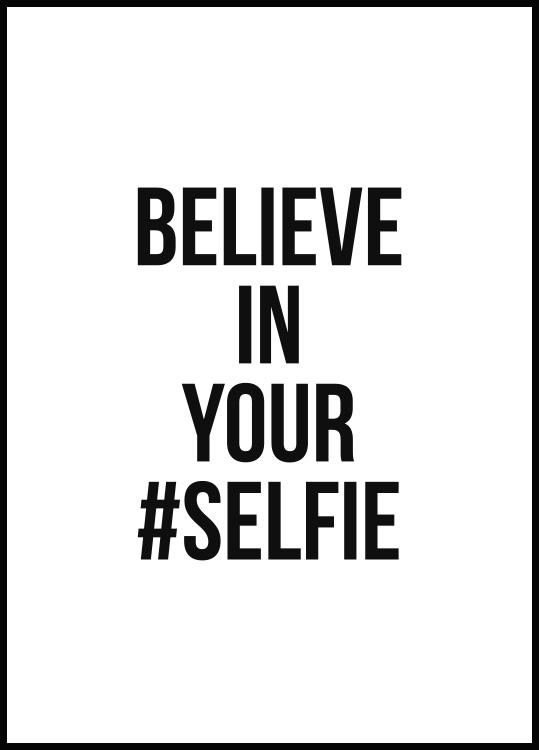Believe in your #Selfie poster