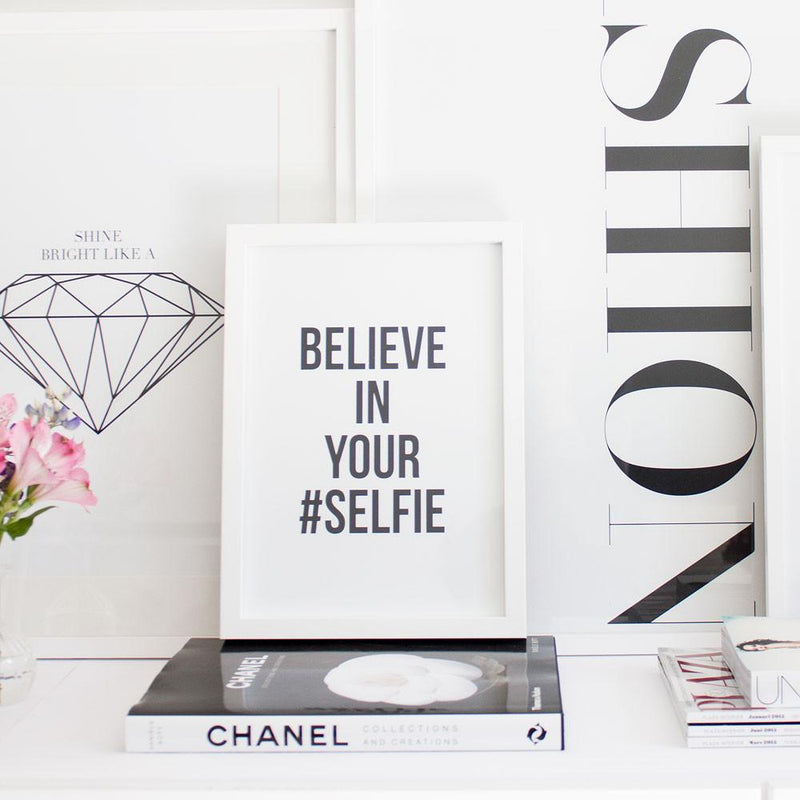 Believe in your #Selfie poster in white frame