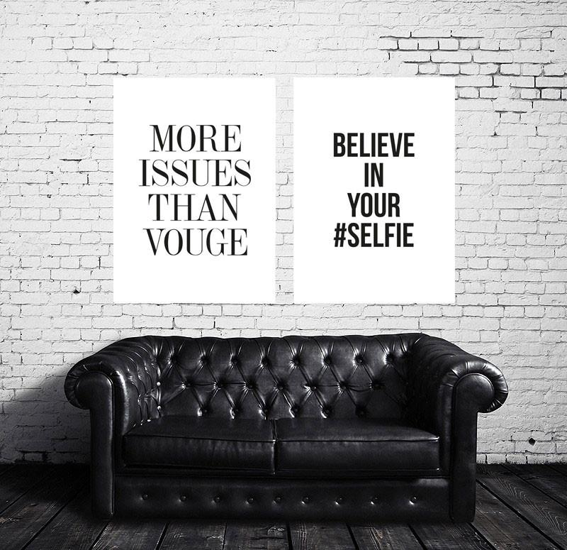 Believe in your #Selfie poster over black sofa