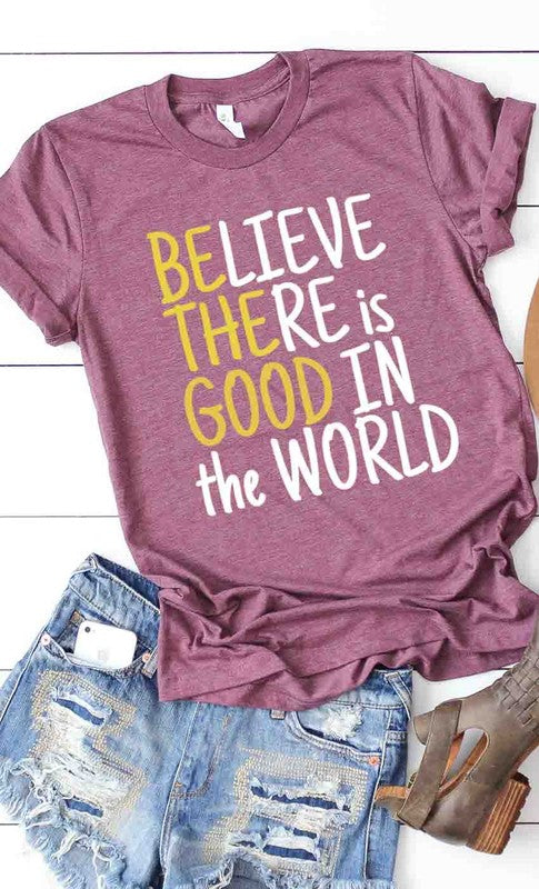 Be the good in the world graphic tee