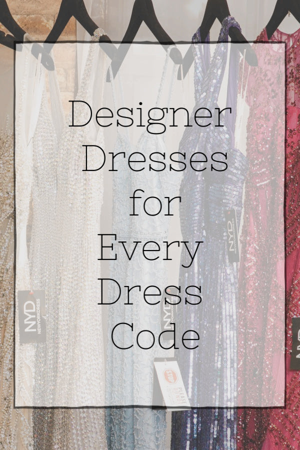 Designer Dresses for Every Dress Code