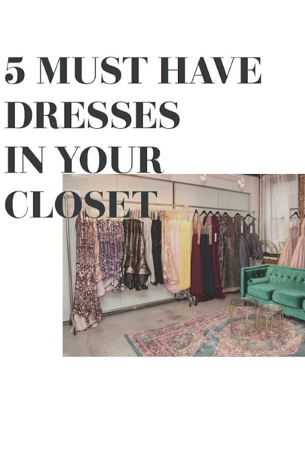 5 Must-Have Dresses in Your Closet