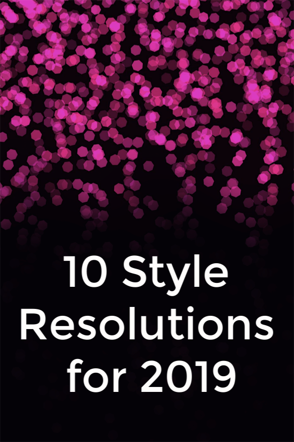 10 Style Resolutions for 2019