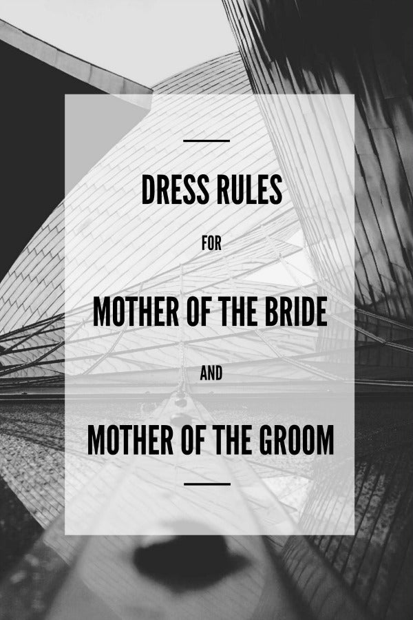 Dress Rules for Mother of the Bride and Mother of the Groom