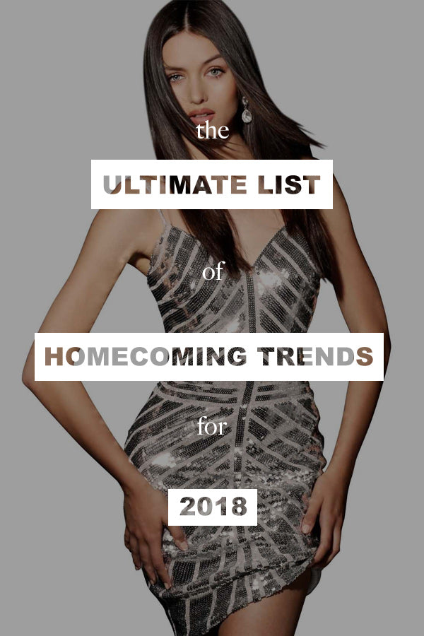 The Ultimate List Of Homecoming Dress Trends For 2018