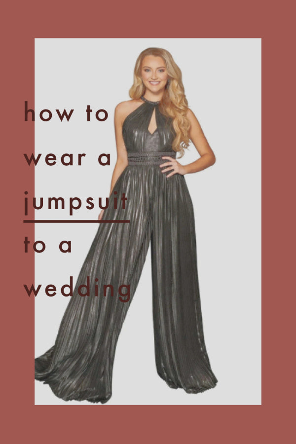 How to Wear a Jumpsuit to a Wedding