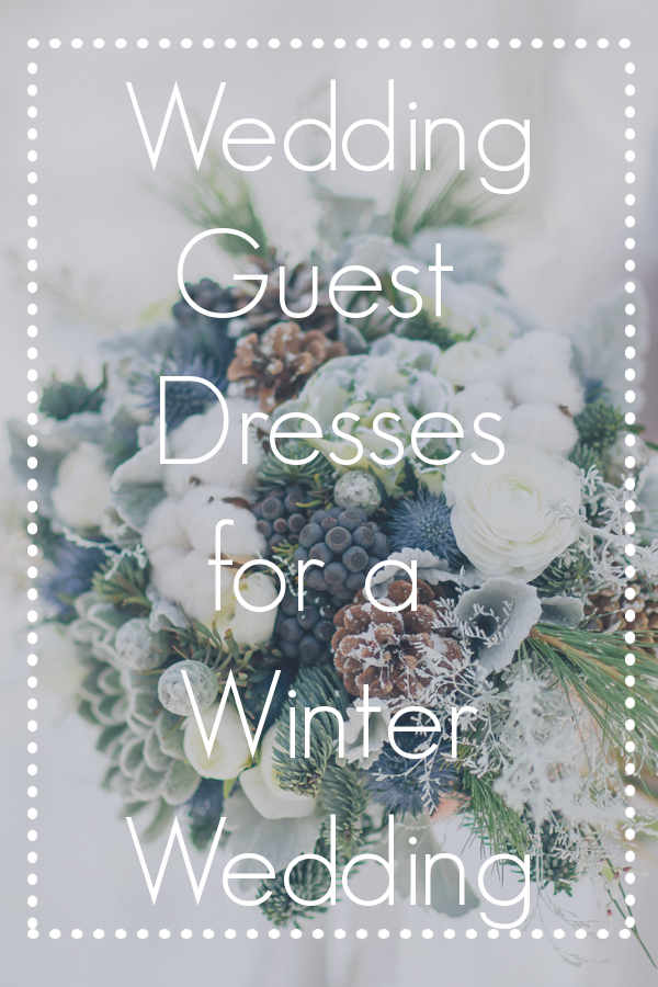 Wedding Guest Dresses for a Winter Wedding