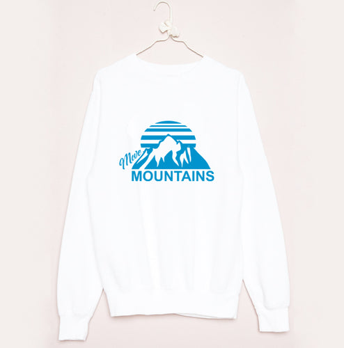 Move Mountians Sweatshirt