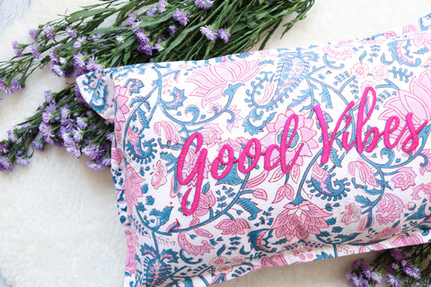 Good Vibes Block print Word Pillow - Embroidery on Block print fabric - 12x20