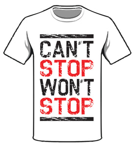 """Can't Stop Won't Stop"" Limited Edition Tee"