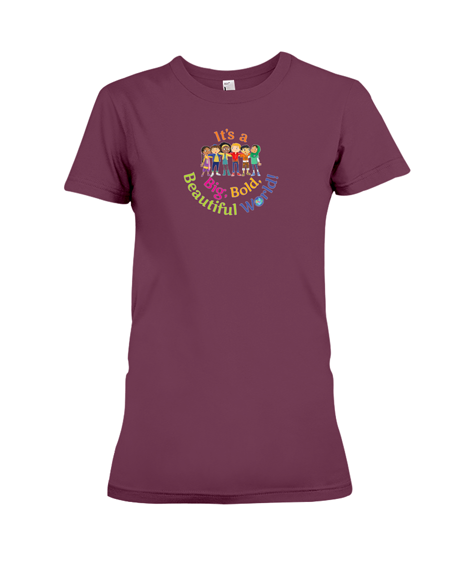 It's a Big, Bold, Beautiful World! Women's Fitted T-shirt (More Colors Available)