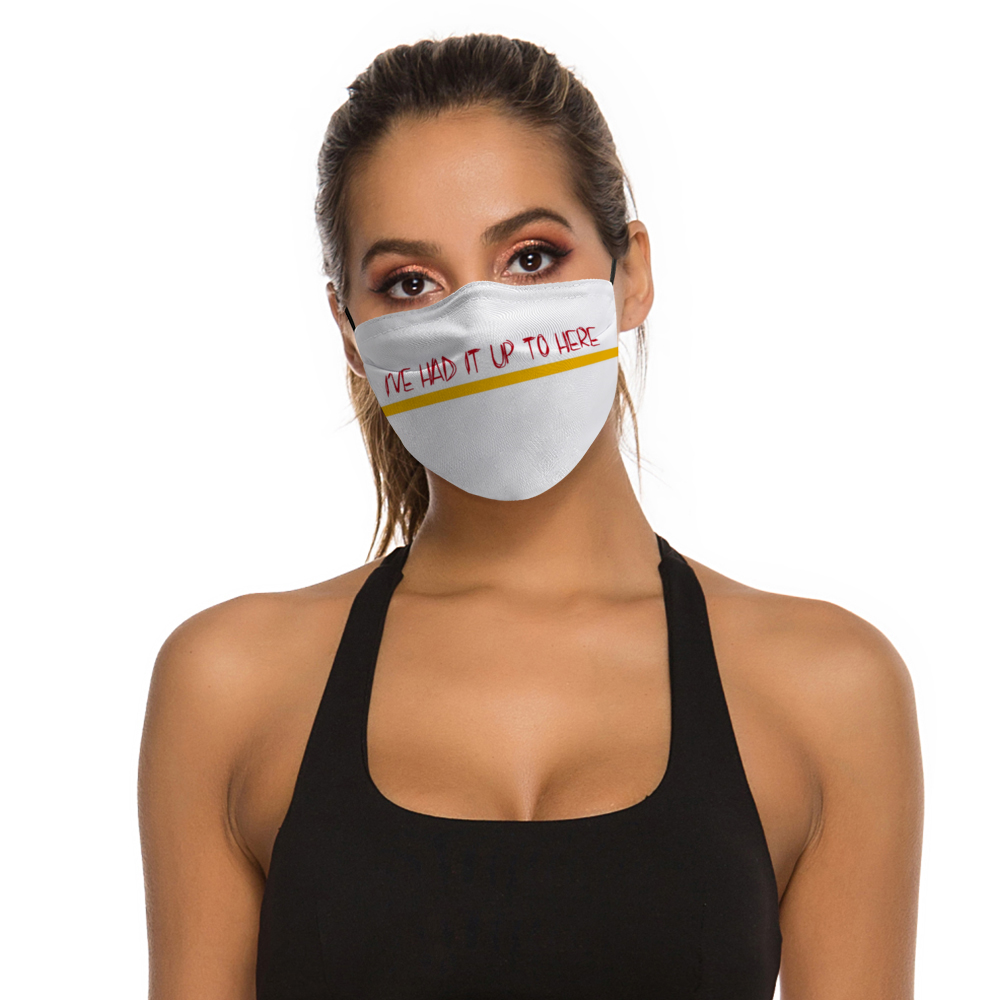I'VE HAD IT - White Customizable Face Cover with Filter Element for Adults
