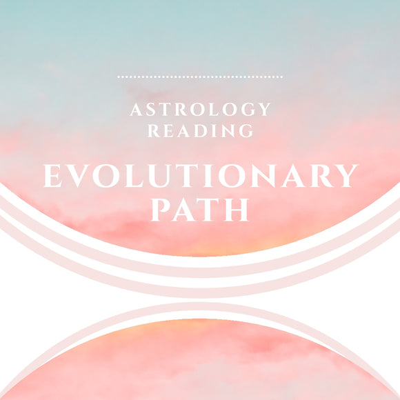 Evolutionary Path  - Astrology Reading