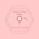30 Minute Astrology Reading