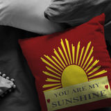 YOU ARE MY SUNSHINE - PILLOW