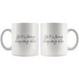 Life is a journey bring comfy shoes - Mugs