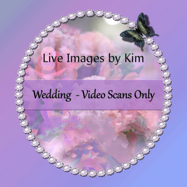 Wedding video scans