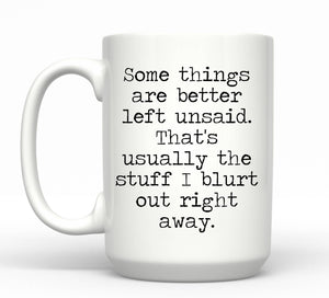 Somethings are Better Left Unsaid Mug