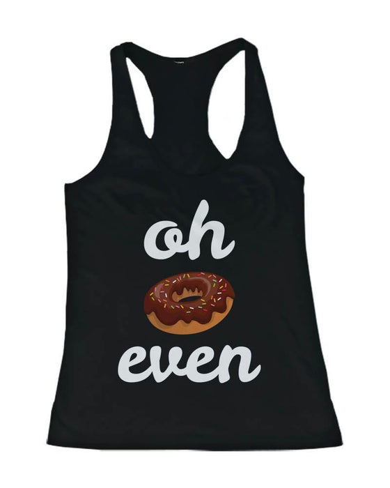 365 Printing Apparel & Accessories Womens Medium - Racerback Women's Funny Graphic Design Tank Top - Oh Donut Even Tanktop, Gym Clothes