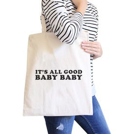 Its All Good Baby Natural Canvas Bag Simple Graphic Cute Gift Ideas - Trivoshop