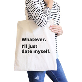 Date Myself Eco Bag Humorous Quote Gift Idea For Single Friends - Trivoshop