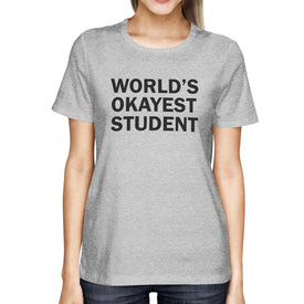 World's Okayest Student Women's T-shirt