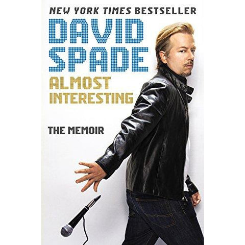 Almost Interesting Book by David Spade - National Comedy Center