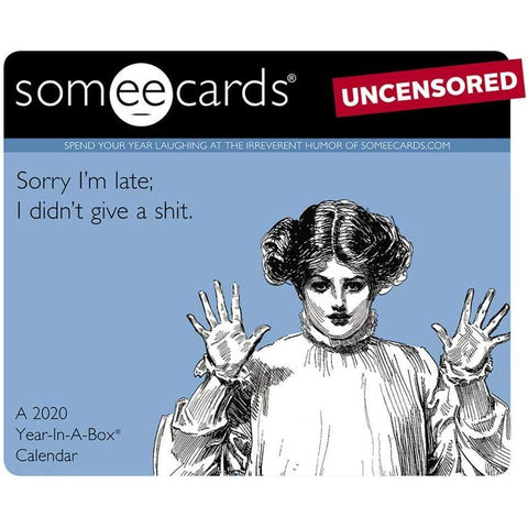 2020 Someecards Uncensored Year in a Box Calendar - National Comedy Center