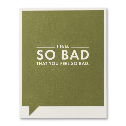 I Feel So Bad Card - National Comedy Center