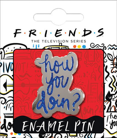 Friends: How You Doin'? Enamel Pin - National Comedy Center