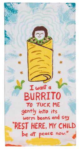 I Want A Burrito Dish Towel - National Comedy Center