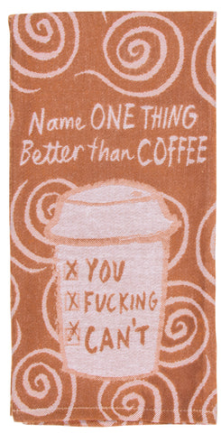 Name One Thing Better Than Coffee Dish Towel - National Comedy Center