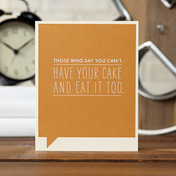 Can't Have Your Cake Card - The Comedy Shop