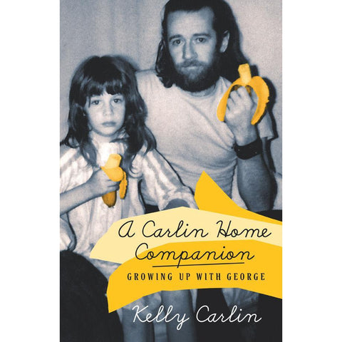 A Carlin Home Companion: Growing Up with George Book - National Comedy Center