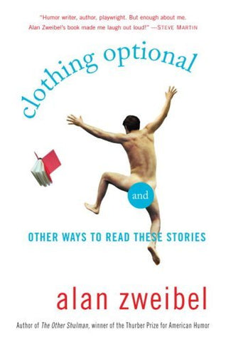 Clothing Optional: And Other Ways to Read These Stories by Alan Zweibel