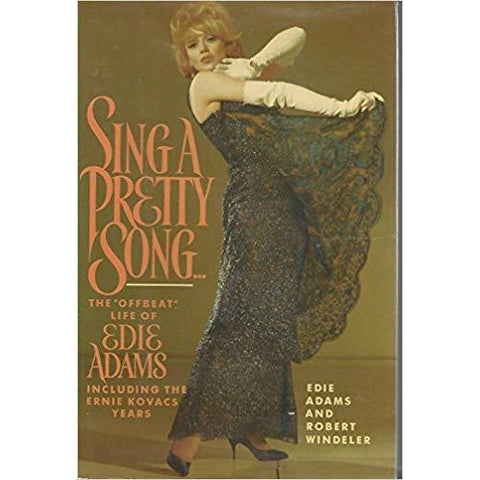 "Sing a Pretty Song The ""Offbeat"" Life of Edie Adams Book"