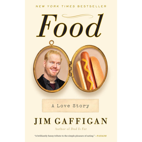 Food: A Love Story by Jim Gaffigan - National Comedy Center