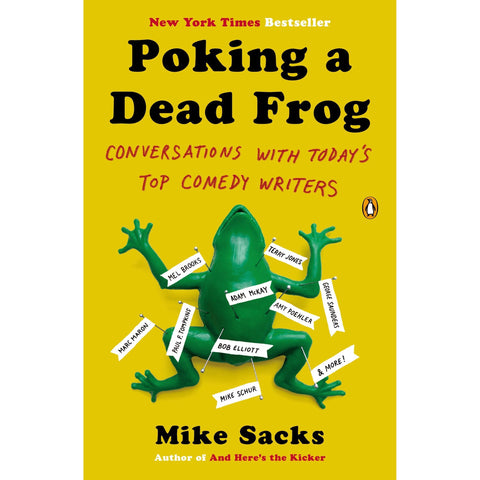 Poking a Dead Frog: Conversations with Today's Top Comedy Writers by Mike Sacks - National Comedy Center