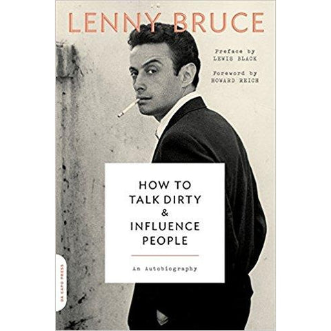 How to Talk Dirty & Influence People by Lenny Bruce - National Comedy Center
