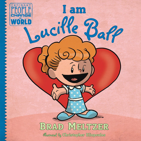 I am Lucille Ball by Brad Meltzer - National Comedy Center